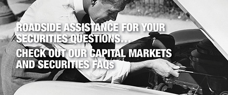 Check Out our Capital Markets and Securities FAQs