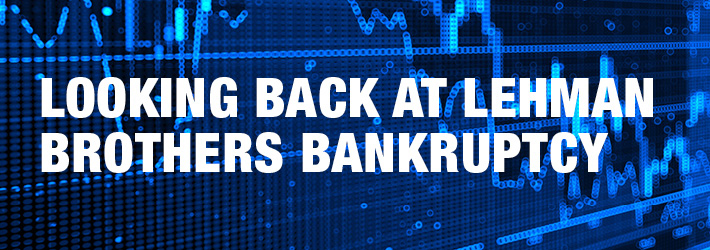 Looking Back at Lehman Brothers Bankruptcy